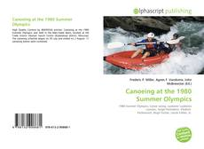 Bookcover of Canoeing at the 1980 Summer Olympics