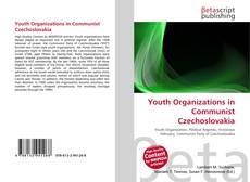 Bookcover of Youth Organizations in Communist Czechoslovakia