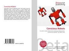Bookcover of Conscious Robots