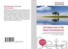 Bookcover of Do Otherwise in the Same Circumstances