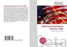 Bookcover of Oklahoma Republican Primary, 2008