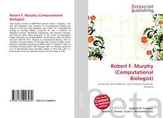 Bookcover of Robert F. Murphy (Computational Biologist)