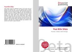 Bookcover of Yue Kiln Sites