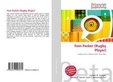 Bookcover of Tom Parker (Rugby Player)