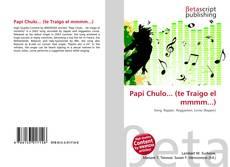 Bookcover of Papi Chulo... (te Traigo el mmmm...)
