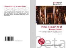Couverture de Prince Heinrich XV of Reuss-Plauen