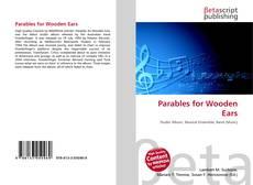 Borítókép a  Parables for Wooden Ears - hoz