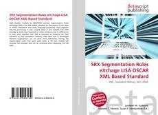 Bookcover of SRX Segmentation Rules eXchage LISA OSCAR XML Based Standard