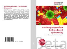 Bookcover of Antibody-dependent Cell-mediated Cytotoxicity