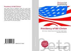 Borítókép a  Presidency of Bill Clinton - hoz