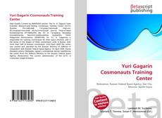 Bookcover of Yuri Gagarin Cosmonauts Training Center