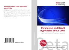 Bookcover of Paranormal and Occult Hypotheses about UFOs