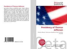 Borítókép a  Presidency of Thomas Jefferson - hoz