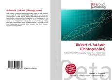Robert H. Jackson (Photographer)的封面