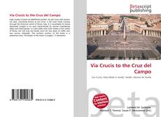 Copertina di Via Crucis to the Cruz del Campo