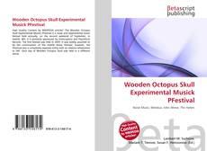 Wooden Octopus Skull Experimental Musick PFestival kitap kapağı