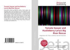 Portada del libro de Tomato Sawyer and Huckleberry Larry's Big River Rescue