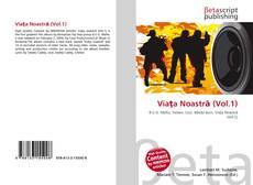 Обложка Viaţa Noastră (Vol.1)