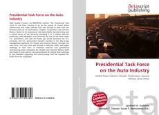Bookcover of Presidential Task Force on the Auto Industry