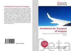 Capa do livro de Presidential Air Transport of Uruguay