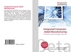 Bookcover of Integrated Computer-Aided Manufacturing