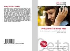 Bookcover of Pretty Please (Love Me)