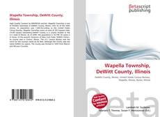Borítókép a  Wapella Township, DeWitt County, Illinois - hoz