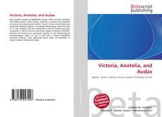 Bookcover of Victoria, Anatolia, and Audax