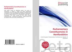 Bookcover of Parliamentary Constituencies in Hertfordshire