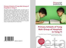 Primary Schools of Tung Wah Group of Hospitals in Tsing Yi kitap kapağı