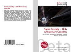 Copertina di Some Friendly – 20th Anniversary Concerts