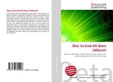 Обложка War to End All Wars (Album)