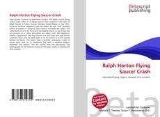 Bookcover of Ralph Horton Flying Saucer Crash