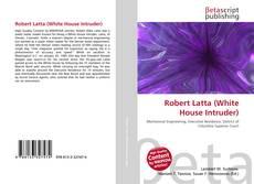 Robert Latta (White House Intruder) kitap kapağı