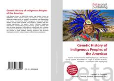 Bookcover of Genetic History of Indigenous Peoples of the Americas