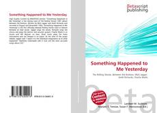 Bookcover of Something Happened to Me Yesterday