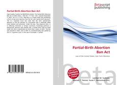 Bookcover of Partial-Birth Abortion Ban Act
