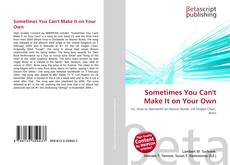 Bookcover of Sometimes You Can't Make It on Your Own
