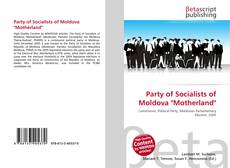 """Bookcover of Party of Socialists of Moldova """"Motherland"""""""