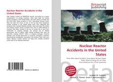 Portada del libro de Nuclear Reactor Accidents in the United States