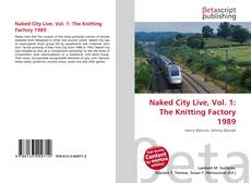 Borítókép a  Naked City Live, Vol. 1: The Knitting Factory 1989 - hoz