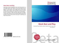 Bookcover of Work Rest and Play