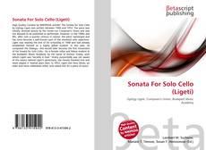 Bookcover of Sonata For Solo Cello (Ligeti)