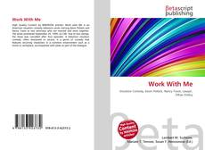 Bookcover of Work With Me