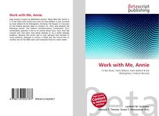 Bookcover of Work with Me, Annie