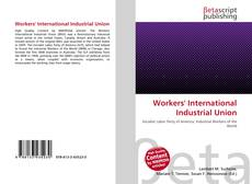 Bookcover of Workers' International Industrial Union