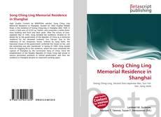 Song Ching Ling Memorial Residence in Shanghai kitap kapağı