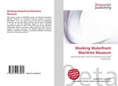 Bookcover of Working Waterfront Maritime Museum