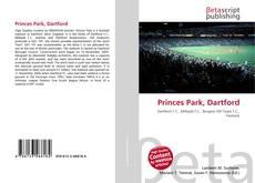 Bookcover of Princes Park, Dartford