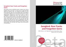 Обложка Songbird: Rare Tracks and Forgotten Gems
